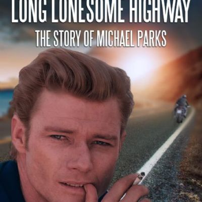 Long Lonesome Highway: The Story of Michael Parks